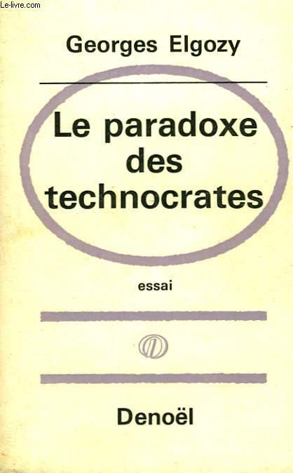 LE PARADOXE DES TECHNOCRATES.