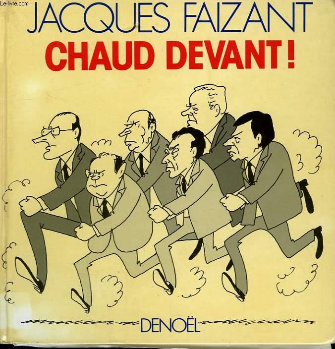 CHAUD DEVANT!