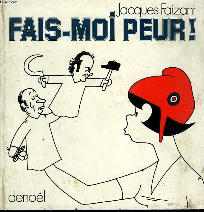 FAIS-MOI PEUR!