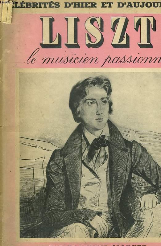 LISZT. LE MUSICIEN PASSIONNE N°10.