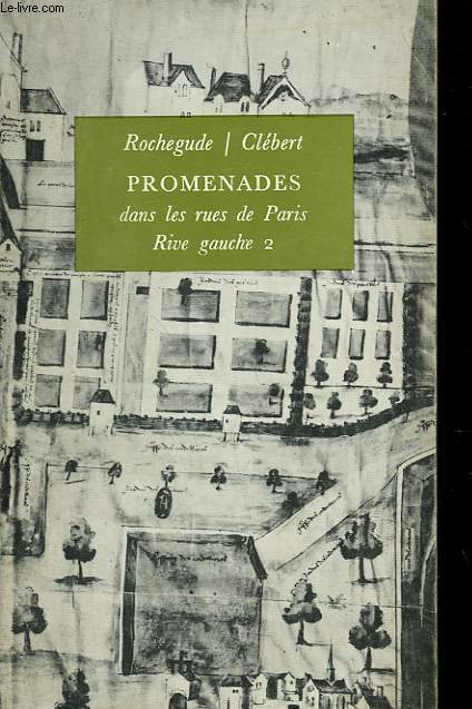 PROMENADES DANS LES RUES DE PARIS. RIVE GAUCHE 2.