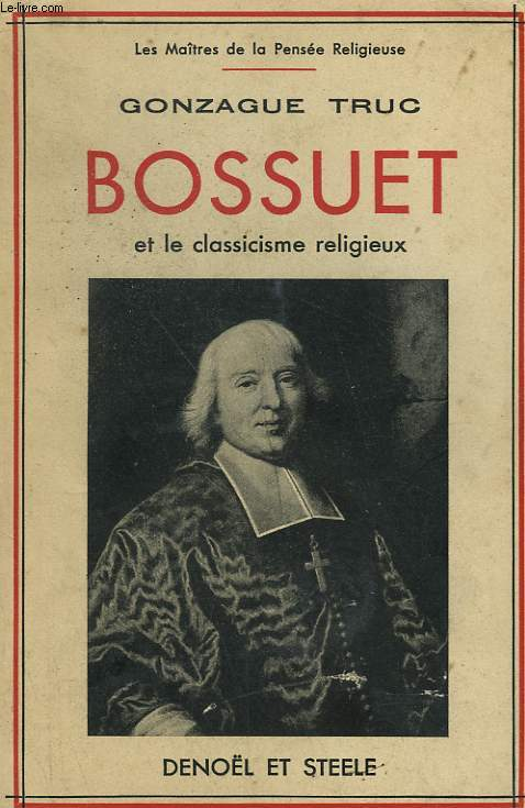 BOSSUET ET LE CLASSICISME RELIGIEUX.
