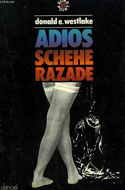 ADIOS SCHEHE RAZADE.
