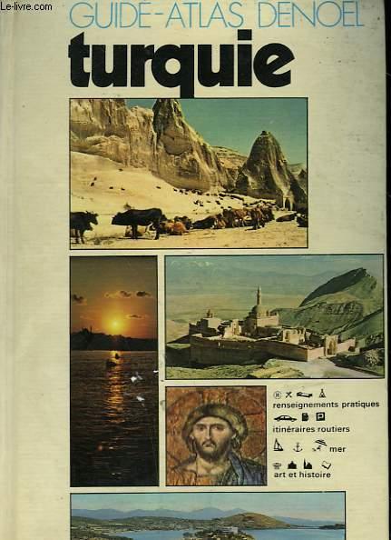 GUIDE ATLAS DENOEL. VOYAGES ET CIVILISATIONS. DE LA TURQUIE.