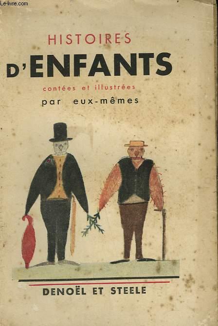 HISTOIRES D'ENFANTS CONTEES ET ILLUSTREES PAR EUX MEMES.