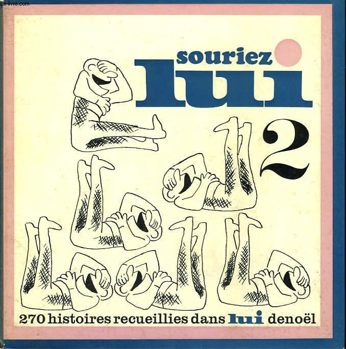 SOURIEZ LUI 2. 270 HISTOIRES RECUEILLIES DANS LUI.