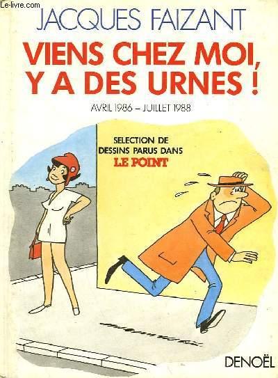 VIENS CHEZ MOIS, Y A DES URNES. AVRIL 1986- JUILLET 1988.