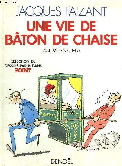 UNE VIE DE BATON DE CHAISE. AVRIL 1984 - AVRIL 1986.