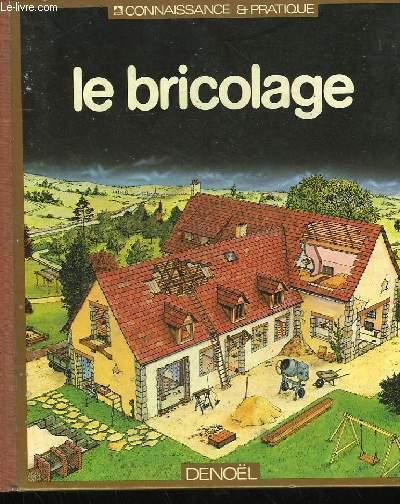 CONNAISSANCE ET PRATIQUE : LE BRICOLAGE.