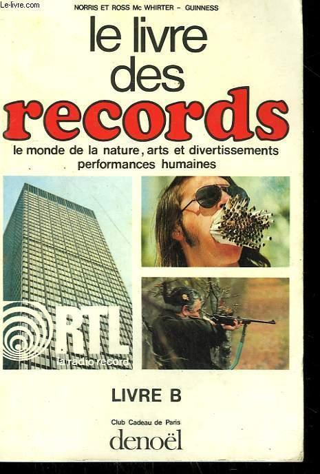 LE LIVRE DES RECORDS. LIVRE B.