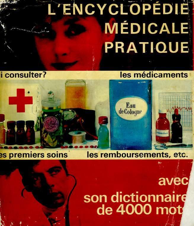 L'ENCYCLOPEDIE MEDICALE PRATIQUE.