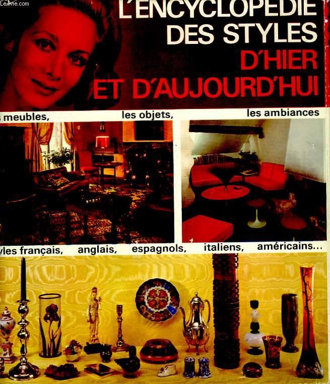 L'ENCYCLOPEDIE DES STYLES D'HIER ET D'AUJOURD'HUI.
