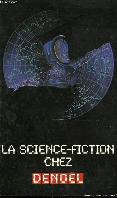 LE SCIENCE FICTION CHEZ DENOEL. COLLECTION PRESENCE DU FUTUR.