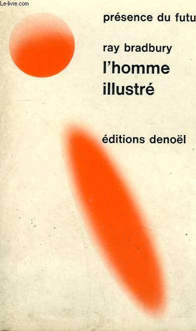 L'HOMME ILLUSTRE. COLLECTION PRESENCE DU FUTUR N° 3.
