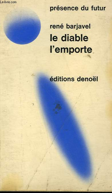 LE DIABLE L'EMPORTE. COLLECTION PRESENCE DU FUTUR N° 33.