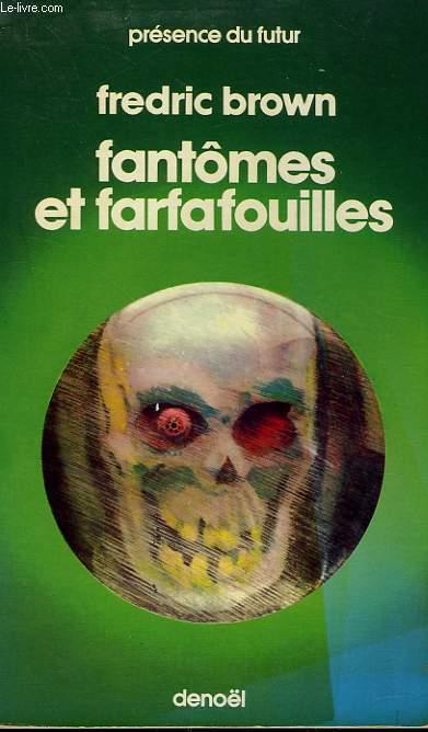 FANTOMES ET FARFAFOUILLES. COLLECTION PRESENCE DU FUTUR N° 65.