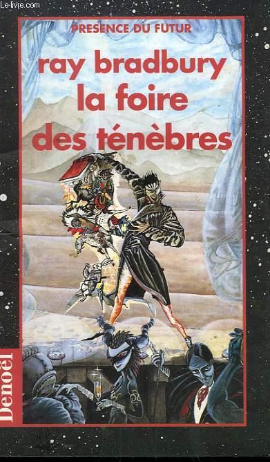 LA FOIRE AUX TENEBRES. COLLECTION PRESENCE DU FUTUR N° 71.