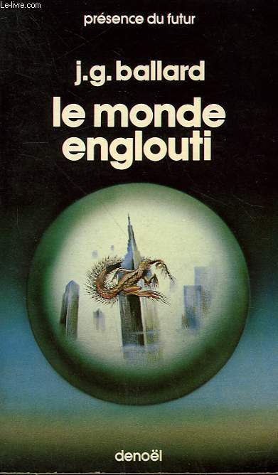 LE MONDE ENGLOUTI. COLLECTION PRESENCE DU FUTUR N° 74.
