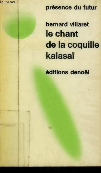 LE CHANT DE LA COQUILLE KALASAÏ. COLLECTION PRESENCE DU FUTUR N° 170.