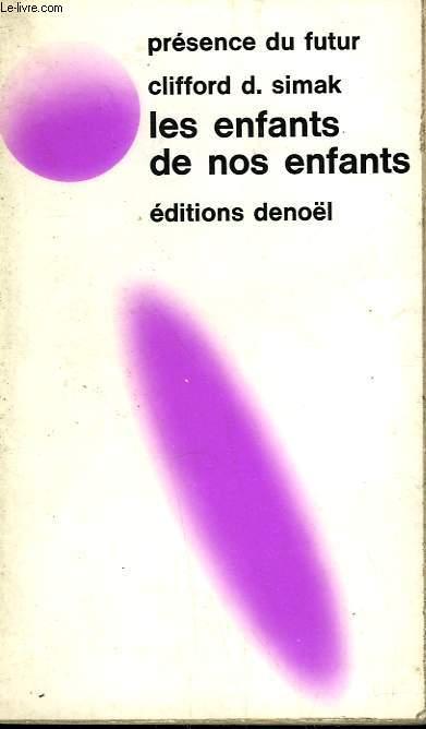 LES ENFANTS DE NOS ENFANTS. COLLECTION PRESENCE DU FUTUR N° 192.