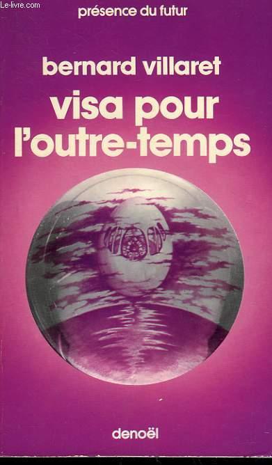 VISA POUR L'OUTRE - TEMPS. COLLECTION PRESENCE DU FUTUR N° 213.