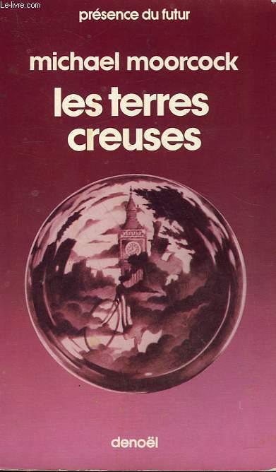 LES TERRES CREUSES. COLLECTION PRESENCE DU FUTUR N° 218.