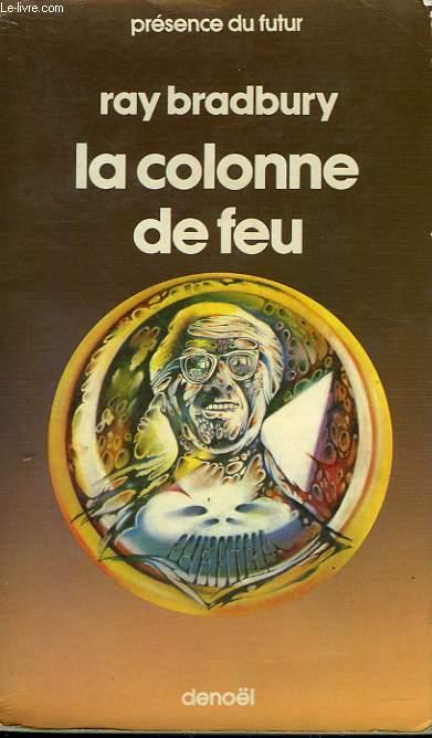 LA COLONNE DE FEU. COLLECTION PRESENCE DU FUTUR N° 268.