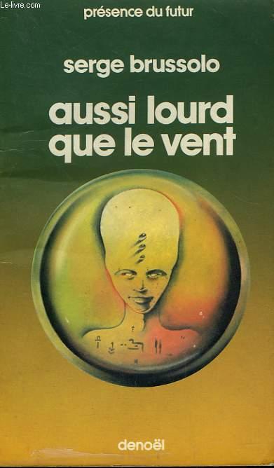AUSSI LOURD QUE LE VENT. COLLECTION PRESENCE DU FUTUR N° 315.