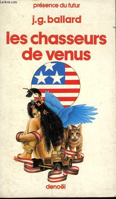 LES CHASSEURS DE VENUS. COLLECTION PRESENCE DU FUTUR N° 382.