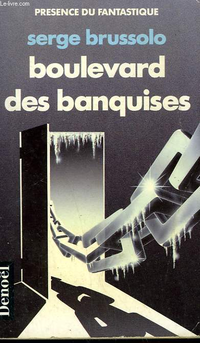 BOULEVARD DES BANQUISES. COLLECTION PRESENCE DU FANTASTIQUE N° 2.