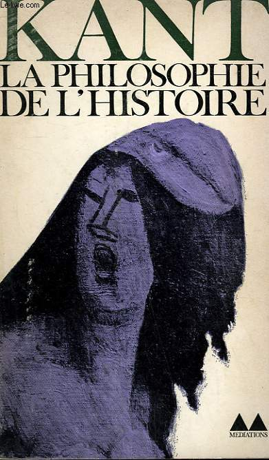 LA PHILOSOPHIE DE L'HISTOIRE. COLLECTION MEDIATIONS N°  33