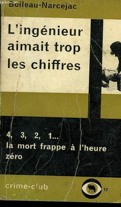 L'INGENIEUR AIMAIT TROP LES CHIFFRES. COLLECTION CRIME CLUB N°  12