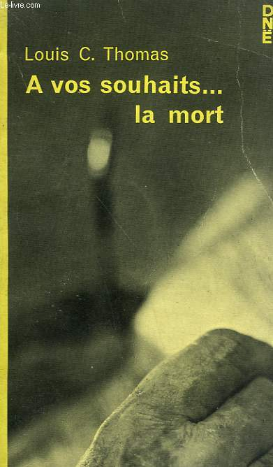 A VOS SOUHAITS LA MORT. COLLECTION CRIME CLUB N° 211