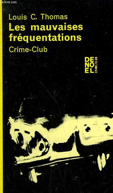 LES MAUVAISES FREQUENTATIONS. COLLECTION CRIME CLUB N° 225