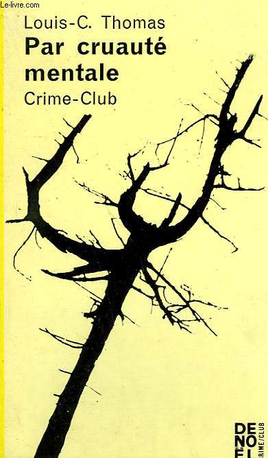 PAR CRUAUTE MENTALE. COLLECTION CRIME CLUB N° 237