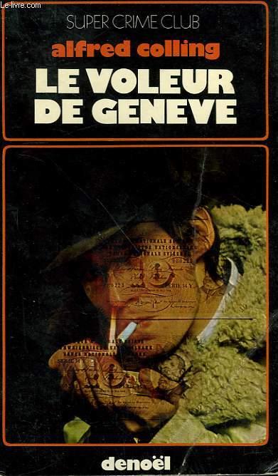 LE VOLEUR DE GENEVE. COLLECTION SUPER CRIME CLUB N°   287