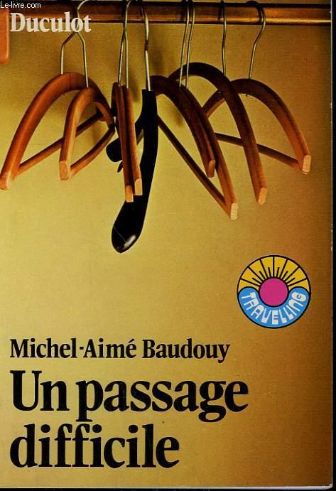 UN PASSAGE DIFFICILE. TRAVELLING N° 13.