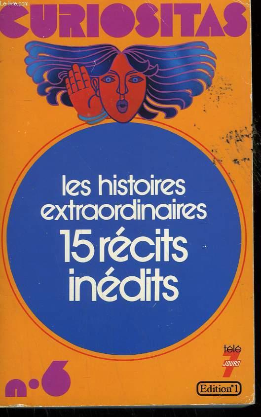 CURIOSITAS N° 6. LES HISTOIRES EXTRAORDINAIRES DE LA VIE DES HOMMES. 15 RECITS INEDITS.