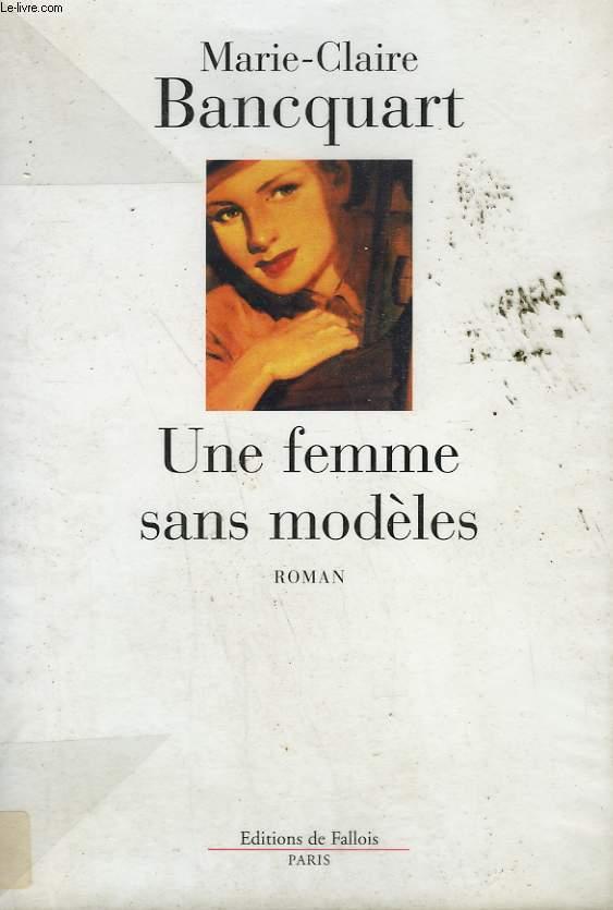 UNE FEMME SANS MODELES.