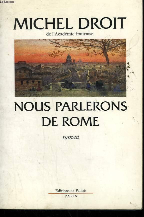 NOUS PARLERONS DE ROME.