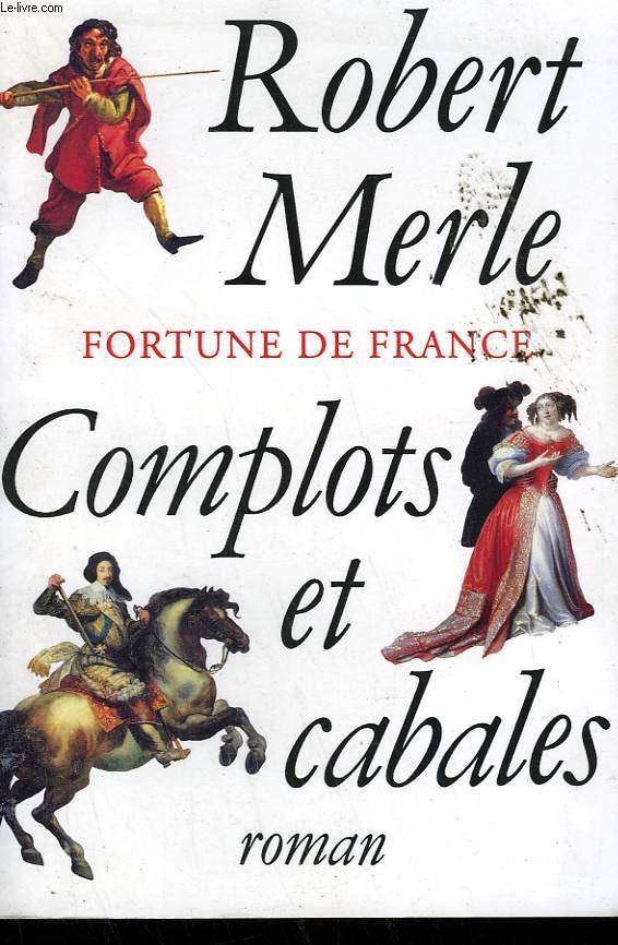 FORTUNE DE FRANCE. COMPLOTS ET CABALES.