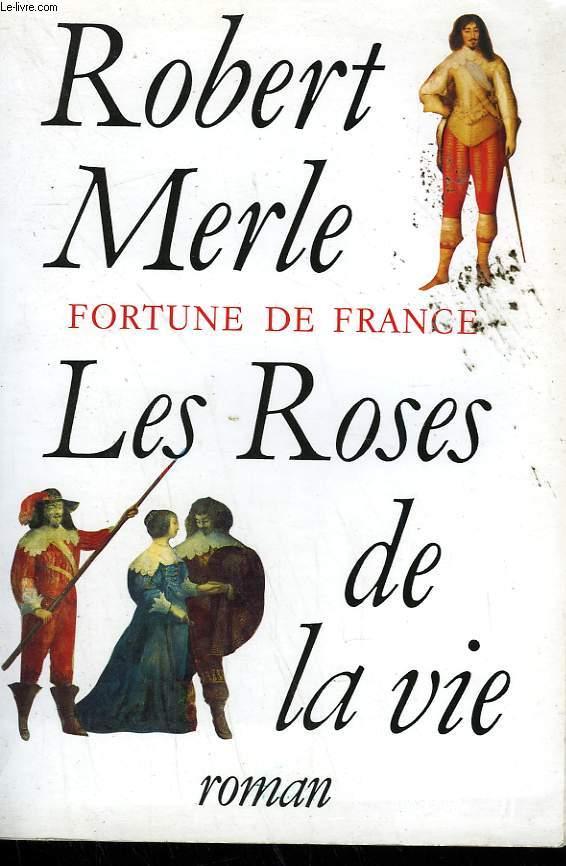 FORTUNE DE FRANCE. LES ROSES DE LA VIE.