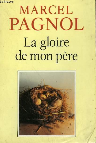 SOUVENIR D'ENFANCE TOME 1 : LA GLOIRE DE MON PERE.