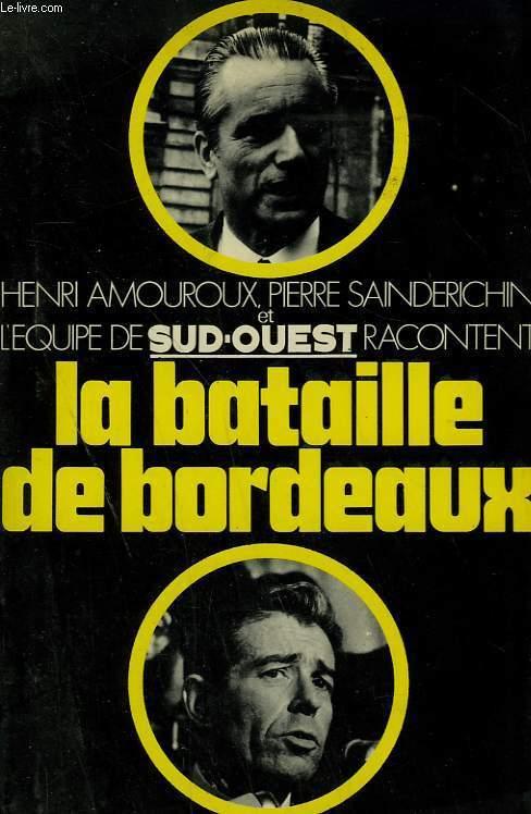 LA BATAILLE DE BORDEAUX.