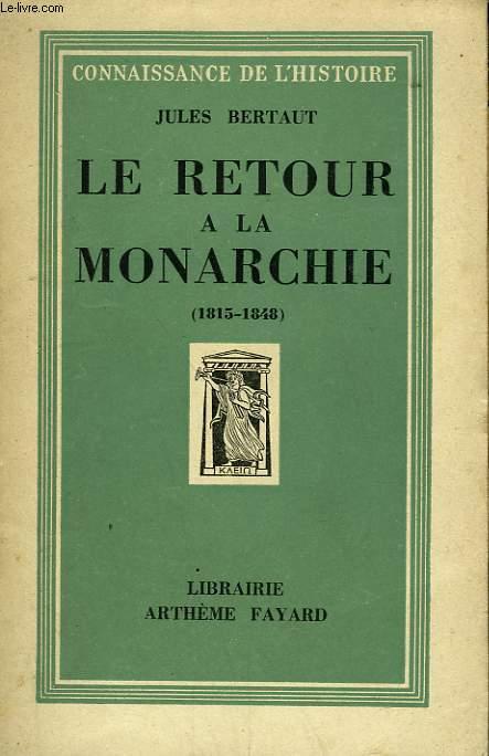 LE RETOUR A LA MONARCHIE. ( 1815-1848).