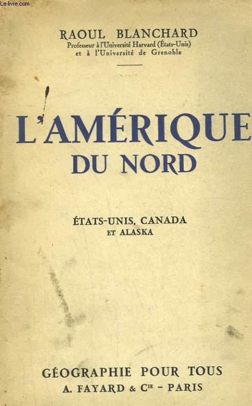 L'AMERIQUE DU NORD. ETATS-UNIS, CANADA ET ALASKA.