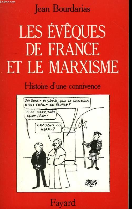 LES EVEQUES DE FRANCE ET LE MARXISME. HISTOIRE D'UNE CONNIVENCE.