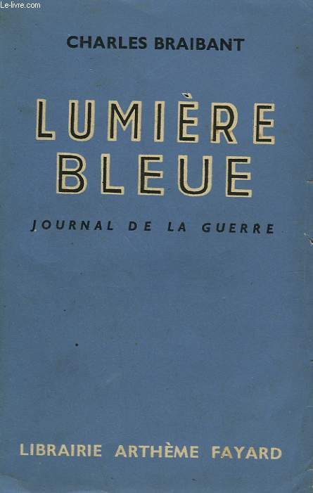 LUMIERE BLEUE. JOURNAL DE LA GUERRE.