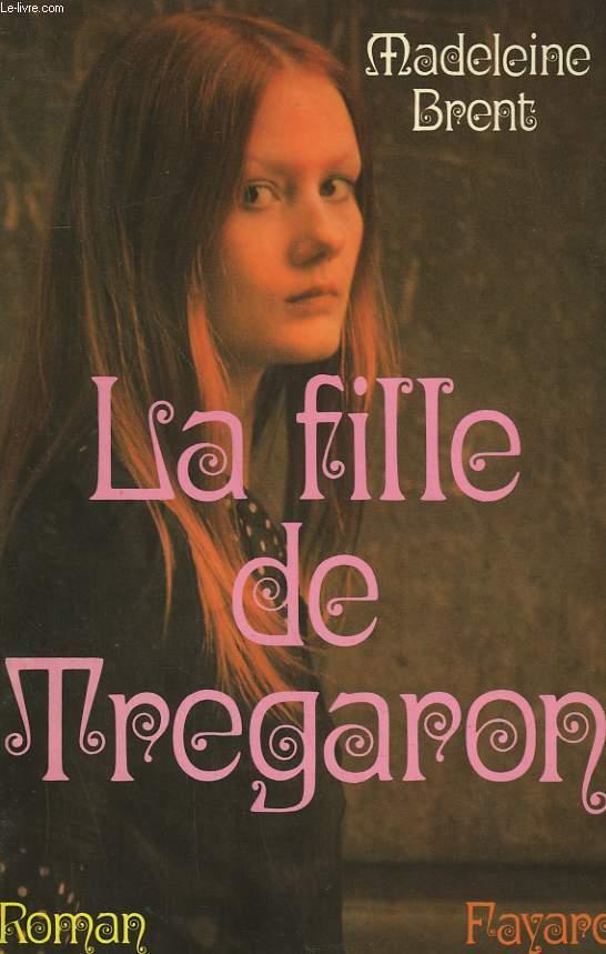 LA FILLE DE TREGARON.