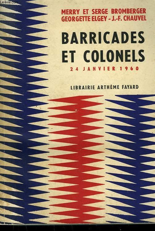 BARRICADES ET COLONELS. 24 JANVIERS 1960.